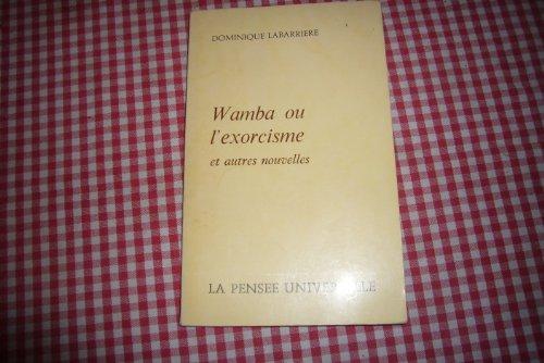 wamba ou l exorcisme et autres nouvelles dominique labarriere edition la pensee universelle 1972 par dominique labarriere
