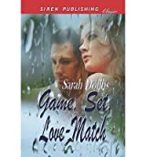 [ GAME, SET, LOVE-MATCH (SIREN PUBLISHING CLASSIC) ] by Dobbs, Sarah ( Author) Dec-2011 [ Paperback ]