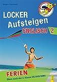 Locker Aufsteigen in Englisch 2 - Ferien: Üben nach der 2. Klasse HS/NMS/AHS (Locker Aufsteigen / Üben in den Ferien)