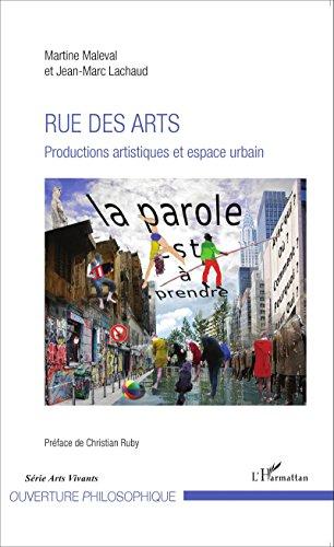 Rue des arts: Productions artistiques et espace urbain