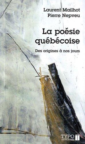 La poésie québécoise : Des origines à nos jours