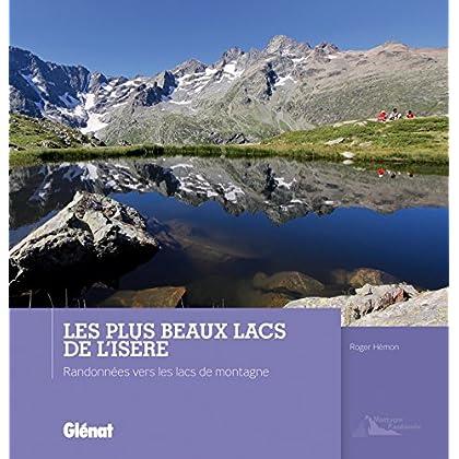 Les plus beaux lacs de l'Isère: Randonnées vers les lacs de montagne