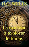 La Machine à explorer le temps par Wells