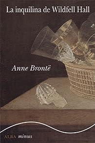 La inquilina de Wildfell Hall par Anna Brontë