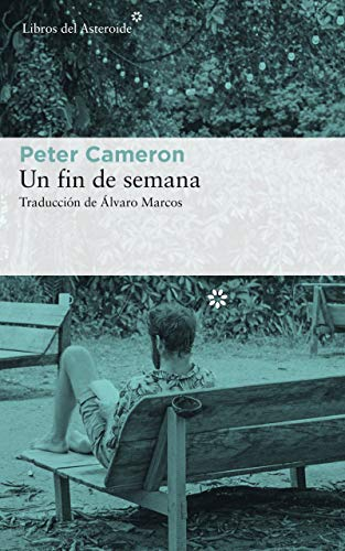 Un fin de semana (Libros del Asteroide nº 204) (Spanish Edition)