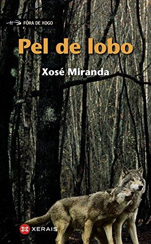 Pel de lobo (Infantil E Xuvenil - Fóra De Xogo) por Xosé Miranda
