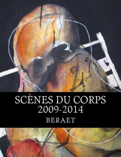 scènes du corps: 2009-2014 par Christophe Beraet