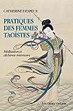 Pratiques des femmes taoïstes : Méditation et alchimie intérieure