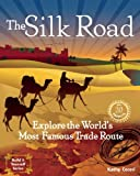 The Silk Road: Explore the World's Most Famous Trade Route with 20 Projects (Build It Yourself) (English Edition)
