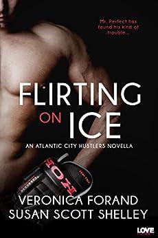 Flirting on Ice (Atlantic City Hustlers) by [Forand, Veronica, Scott Shelley, Susan]