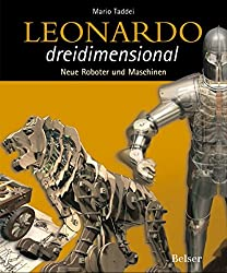 Leonardo dreidimensional Band 2: Neue Roboter und Maschinen