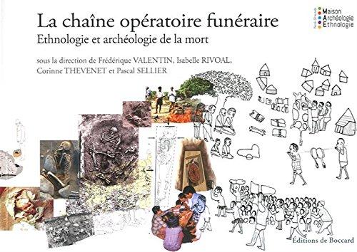 La chaîne opératoire funéraire : Ethnologie et archéologie de la mort