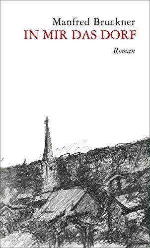 In mir das Dorf: Roman