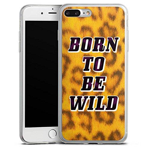Apple iPhone 8 Plus Slim Case Silikon Hülle Schutzhülle Born To Be Wild Leopardenmuster Sprüche Silikon Slim Case transparent