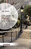 Ein Jahr in Paris: Reise in den Alltag (HERDER spektrum)