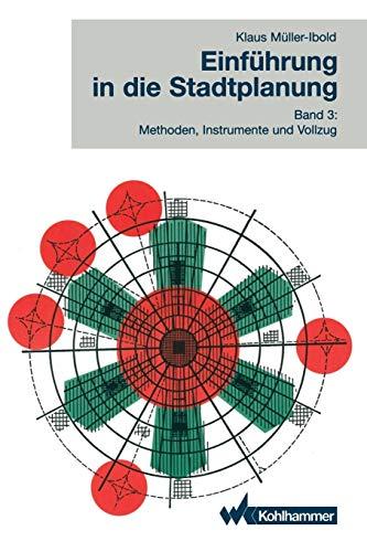 Einführung in die Stadtplanung 3: Methoden, Instrumente und Vollzug: Volume 3