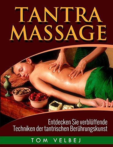 Tantra Massage: Entdecken Sie verblüffende Techniken der tantrischen Berührungskunst