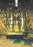 Le secret des rois: Quand une chasse au Trésor et l'Histoire bouleversent les Pouvoirs actuels......