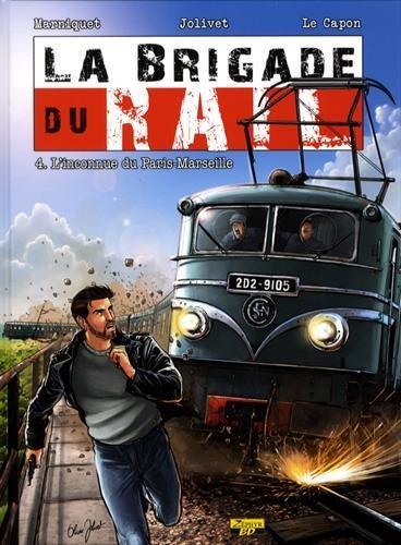 La brigade du rail, Tome 4 : L'inconnue du Paris-Marseille : Avec un ex-libris numéroté et signé