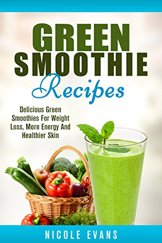 green-smoothie-recipes-delicious-green-smoothies-for-weight-loss-more-energy-and-healthier-skin-engl