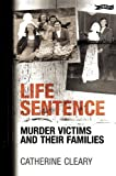 Life Sentence: Murder Victims and Their Families