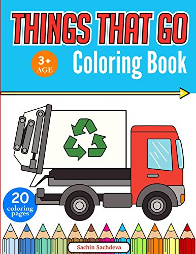 Things That Go Coloring Book: Cars, Monster Truck, Bus, Trucks, Planes, Trains and More! (Garbage Truck Puzzle)