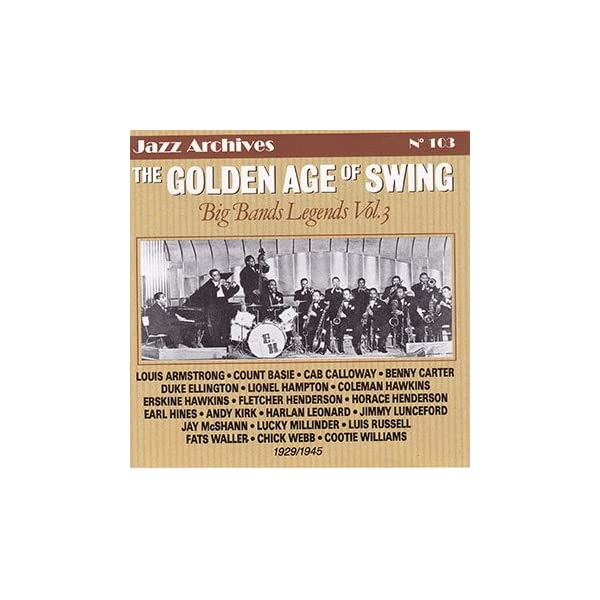 The Golden Age of Swing Vol. 3 1929-1945
