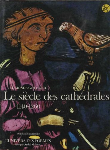 Le Monde gothique Tome 1 : Le Siècle des cathédrales