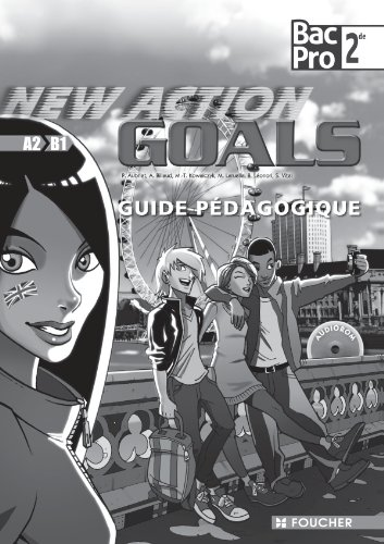 New Action goals Sde Bac Pro Guide pédagogique