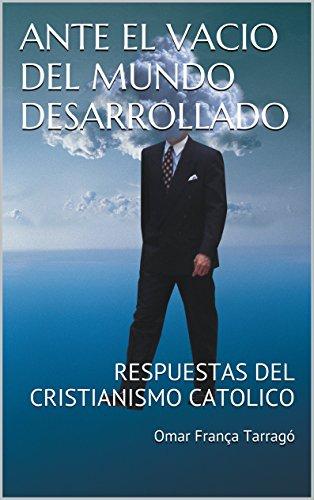 ANTE EL VACIO DEL MUNDO DESARROLLADO: RESPUESTAS DEL CRISTIANISMO CATOLICO