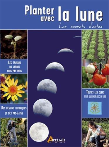 Planter avec la lune : Les secrets d'antan par Gérard Sasias