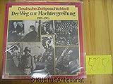Deutsche Zeitgeschichte 2: Der Weg zur Machtergreifung 1928 - 1933. [Vinyl-LP].