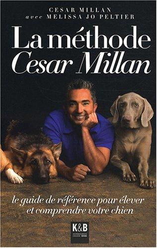 La méthode César Millan par César Millan, Melissa Jo Peltier