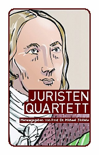 Juristen-Quartett: Die bedeutensten Gelehrten der Rechtsgeschichte