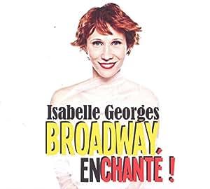 Broadway, Enchanté !