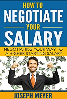negotiating a starting salary essay Definitions 7202064416  a process to resolve a dispute between negotiating parties who have reached a deadlock in  salary negotiation is a process where.