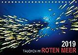 Tauchen im Roten Meer 2019 (Tischkalender 2019 DIN A5 quer): Eine faszinierende Reise unter Wasser ins Blaue des Roten Meeres (Monatskalender, 14 Seiten ) (CALVENDO Sport) -