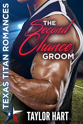 The Second Chance Groom: Texas Titan Romances