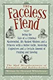 The Faceless Fiend: Being the Tale of a Criminal Mastermind His Masked Minions and a Princess with a Butter Knife Involving Explosives and a Certain ... Misadventures of Emmaline and Rubberbones) by Howard Whitehouse (2007-08-01)