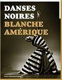 Image de Danses noires / Blanche Amérique