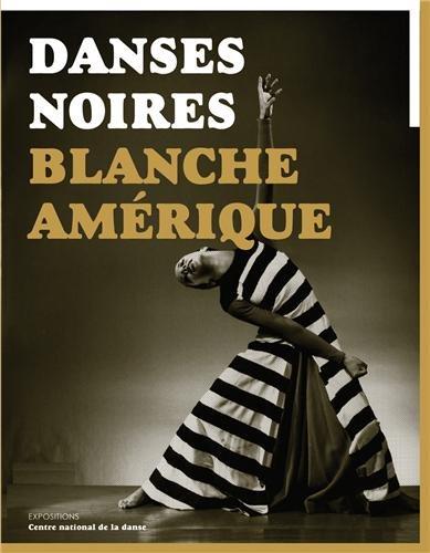 Danses noires / Blanche Amérique par Susan Manning