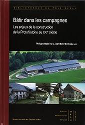 Bâtir dans les campagnes : Les enjeux de la construction de la Protohistoire au XXIe siècle.