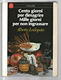 Scarica Libro Cento giorni per dimagrire Mille giorni per non ingrassare (PDF,EPUB,MOBI) Online Italiano Gratis