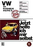 VW 411 / 411 E / 412 E / 412 / 412 S: Reprint der 1. Auflage 1974 (Jetzt helfe ich mir selbst) -