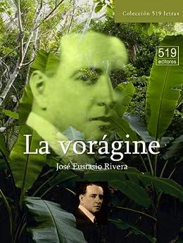La vorágine de [Rivera, José Eustasio]
