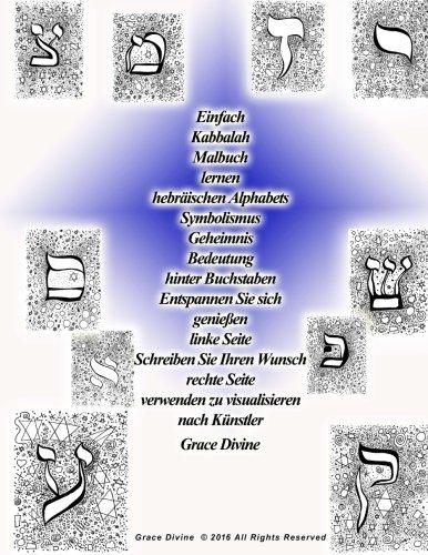 Einfach Kabbalah Malbuch lernen hebräischen Alphabets Symbolismus Geheimnis Bedeutung hinter Buchstaben Entspannen Sie sich genießen linke Seite ... zu visualisieren nach Künstler Grace Divine