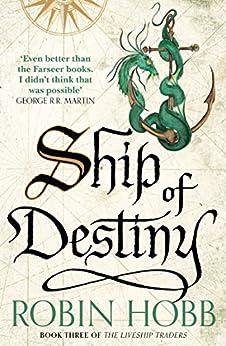 Ship of Destiny (The Liveship Traders, Book 3) von [Hobb, Robin]
