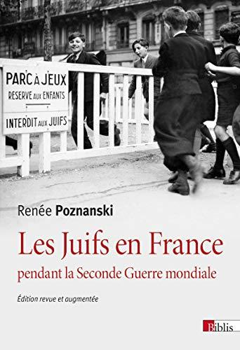 Les Juifs en France pendant la Seconde Guerre mondiale par Renee Poznanski