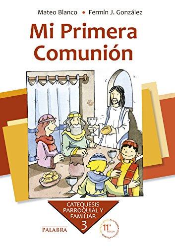 MI PRIMERA COMUNION. 3§ (NUEVA ED. 2010) par Mateo;González Melado, Fermín J. Blanco Cotano