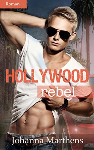 Hollywood Rebel von [Marthens, Johanna]